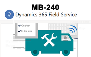 24000 MB-240 Dynamics 365 for Field Service Training