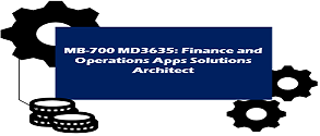 MB-700 Microsoft Dynamics 365: Finance and Operations Apps Solution Architect